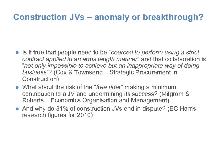 Construction JVs – anomaly or breakthrough? ● Is it true that people need to