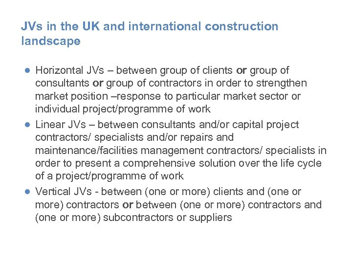 JVs in the UK and international construction landscape ● Horizontal JVs – between group
