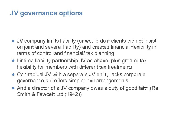 JV governance options ● JV company limits liability (or would do if clients did