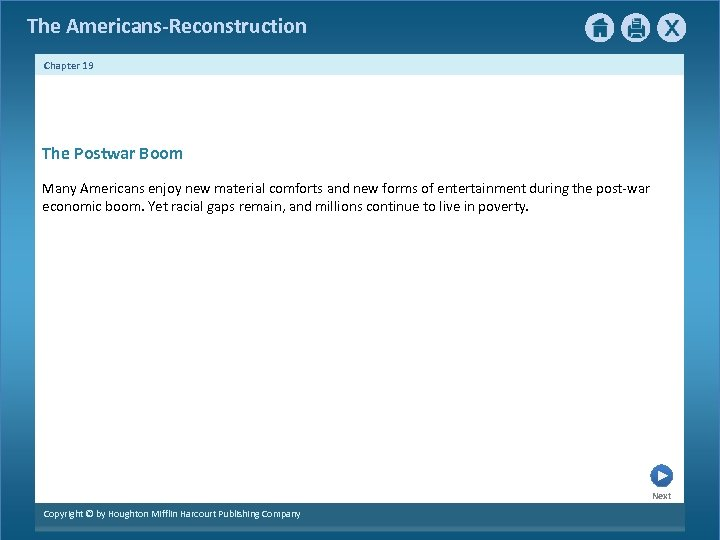 The Americans-Reconstruction Chapter 19 The Postwar Boom Many Americans enjoy new material comforts and