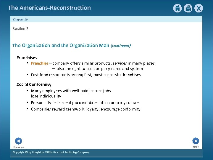 The Americans-Reconstruction Chapter 19 Section 2 The Organization and the Organization Man {continued} Franchises