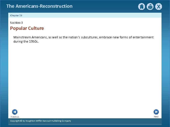 The Americans-Reconstruction Chapter 19 Section-3 Popular Culture Mainstream Americans, as well as the nation's