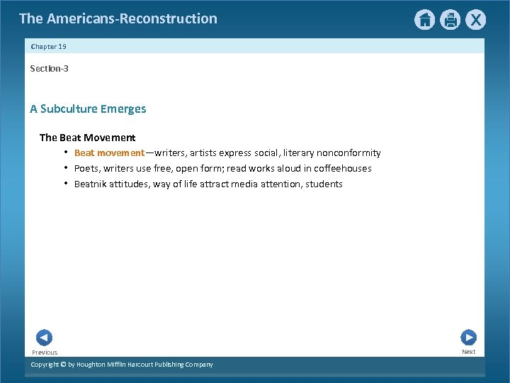 The Americans-Reconstruction Chapter 19 Section-3 A Subculture Emerges The Beat Movement • Beat movement—writers,