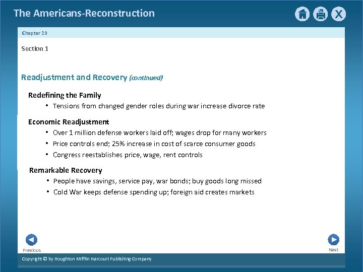 The Americans-Reconstruction Chapter 19 Section 1 Readjustment and Recovery {continued} Redefining the Family •