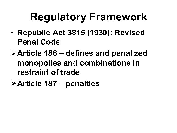 Regulatory Framework • Republic Act 3815 (1930): Revised Penal Code Ø Article 186 –