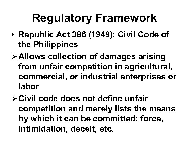 Regulatory Framework • Republic Act 386 (1949): Civil Code of the Philippines Ø Allows