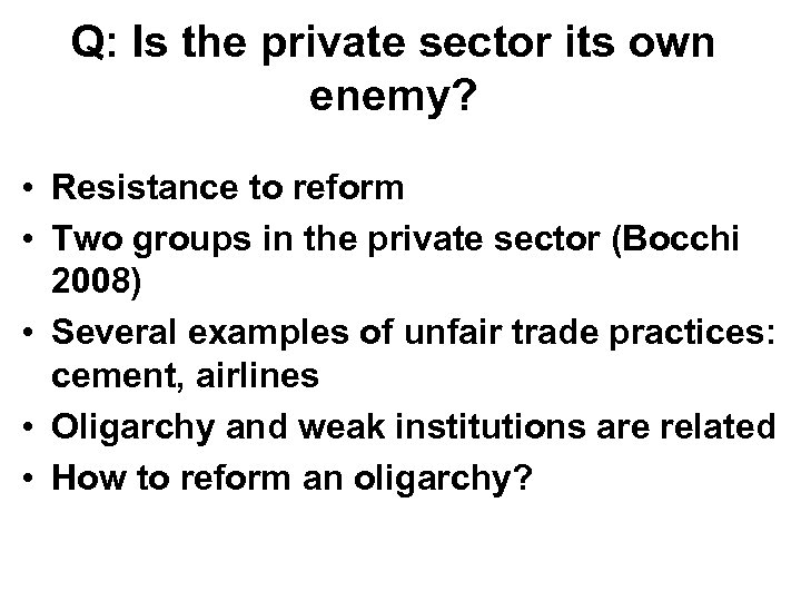 Q: Is the private sector its own enemy? • Resistance to reform • Two