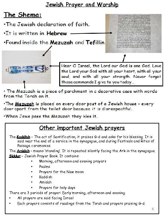 Jewish Prayer and Worship Other important Jewish prayers The Kaddish – The act of