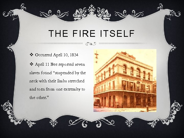 THE FIRE ITSELF v Occurred April 10, 1834 v April 11 Bee reported seven