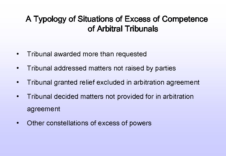A Typology of Situations of Excess of Competence of Arbitral Tribunals • Tribunal awarded