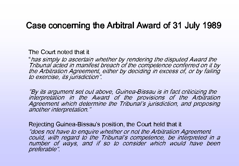 Case concerning the Arbitral Award of 31 July 1989 The Court noted that it