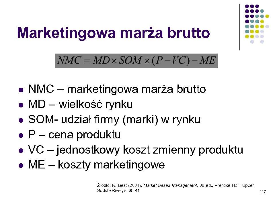 Marketingowa marża brutto l l l NMC – marketingowa marża brutto MD – wielkość