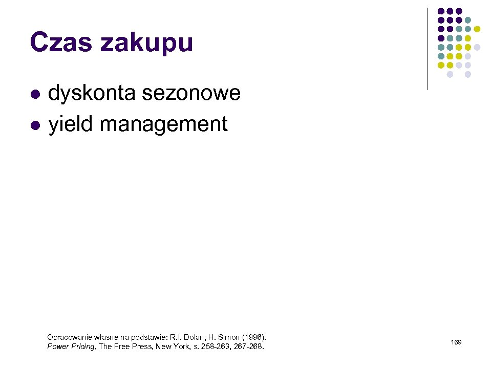 Czas zakupu l l dyskonta sezonowe yield management Opracowanie własne na podstawie: R. I.
