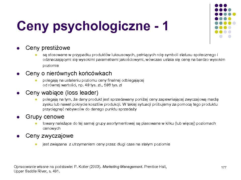 Ceny psychologiczne - 1 l Ceny prestiżowe l są stosowane w przypadku produktów luksusowych,