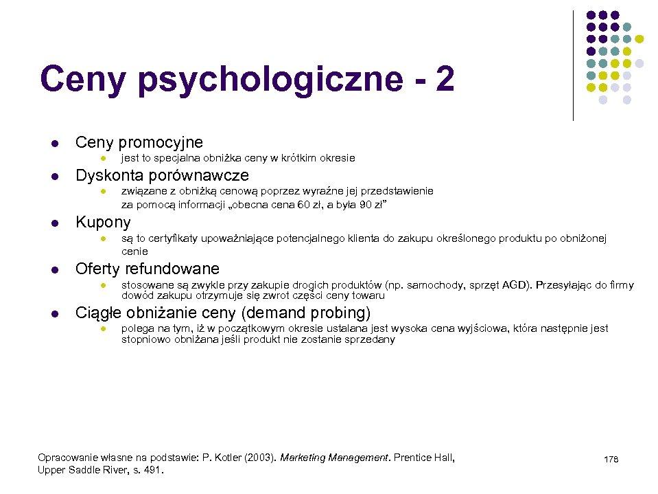 Ceny psychologiczne - 2 l Ceny promocyjne l l Dyskonta porównawcze l l są