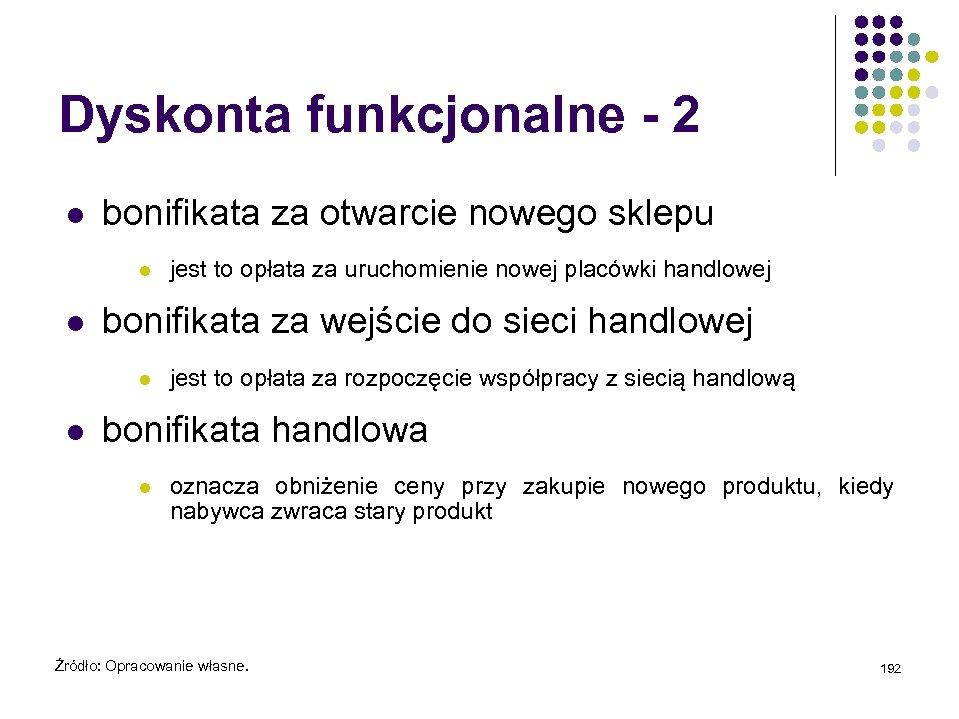Dyskonta funkcjonalne - 2 l bonifikata za otwarcie nowego sklepu l l bonifikata za