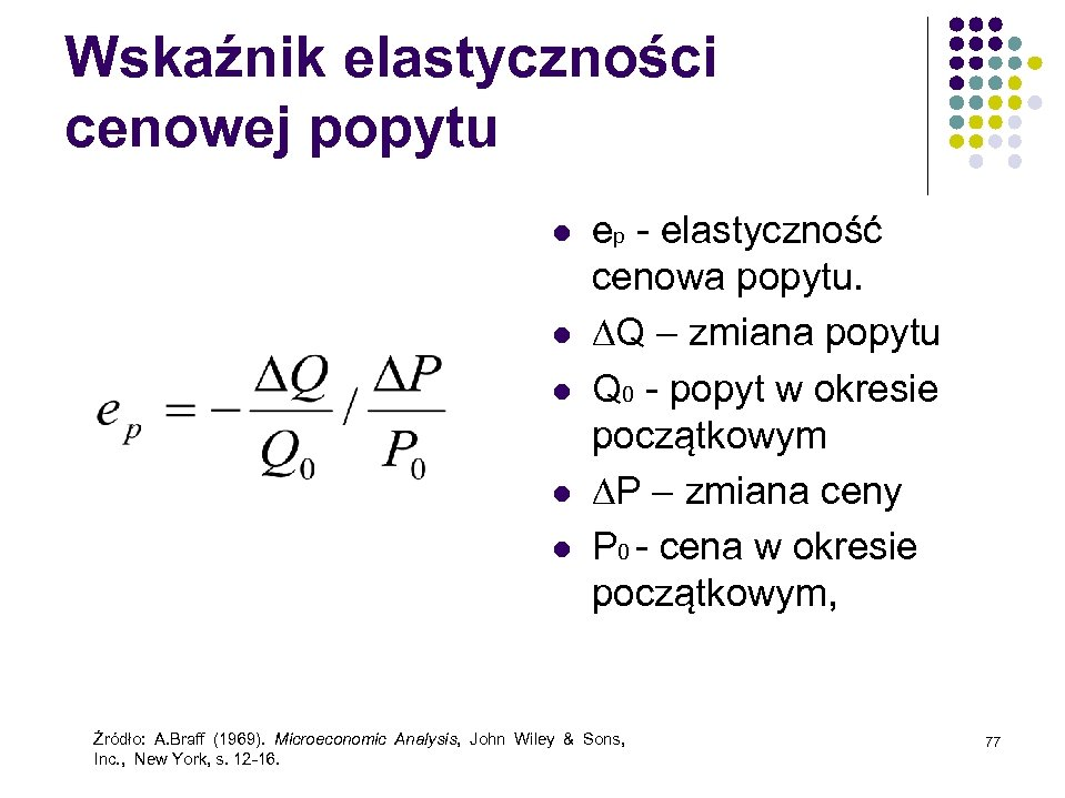Wskaźnik elastyczności cenowej popytu l l l ep - elastyczność cenowa popytu. Q –