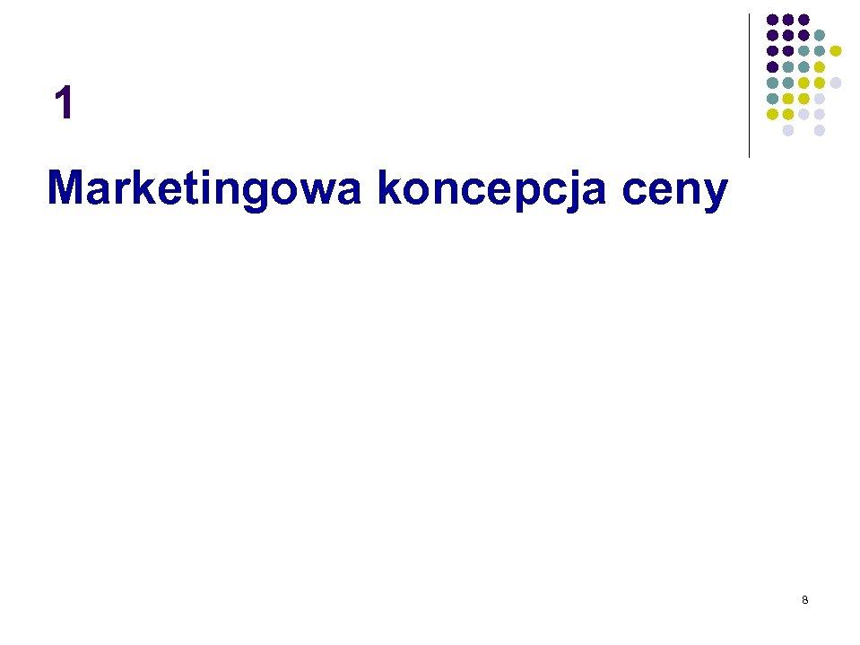 1 Marketingowa koncepcja ceny 8