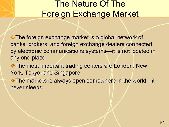The Nature Of The Foreign Exchange Market v. The foreign exchange market is a