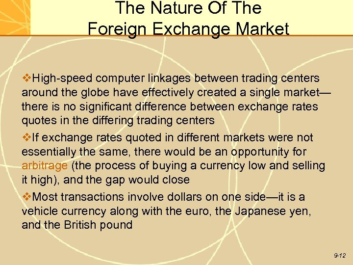 The Nature Of The Foreign Exchange Market v. High-speed computer linkages between trading centers