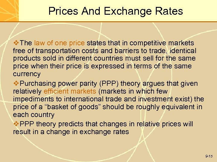 Prices And Exchange Rates v. The law of one price states that in competitive