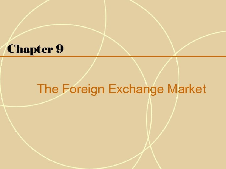Chapter 9 The Foreign Exchange Market