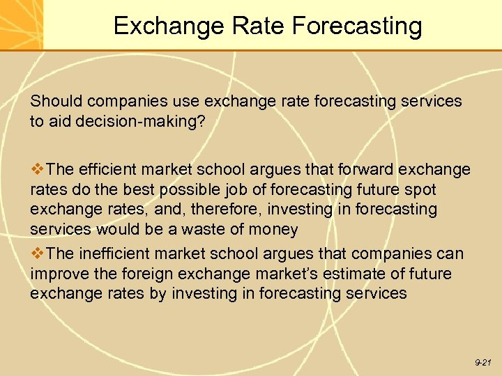 Exchange Rate Forecasting Should companies use exchange rate forecasting services to aid decision-making? v.