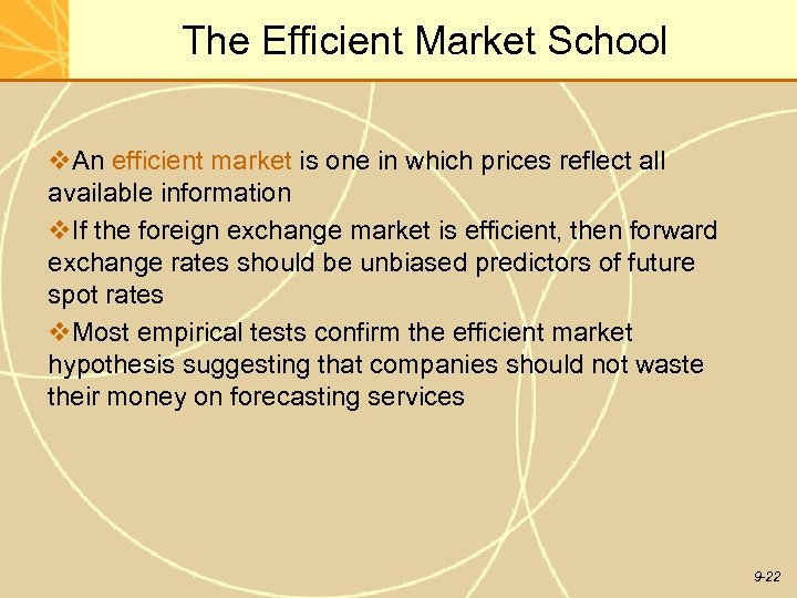 The Efficient Market School v. An efficient market is one in which prices reflect