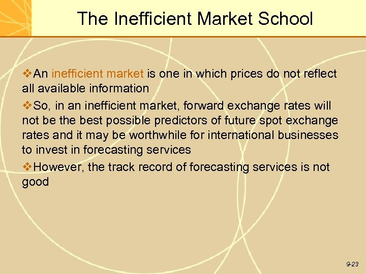 The Inefficient Market School v. An inefficient market is one in which prices do