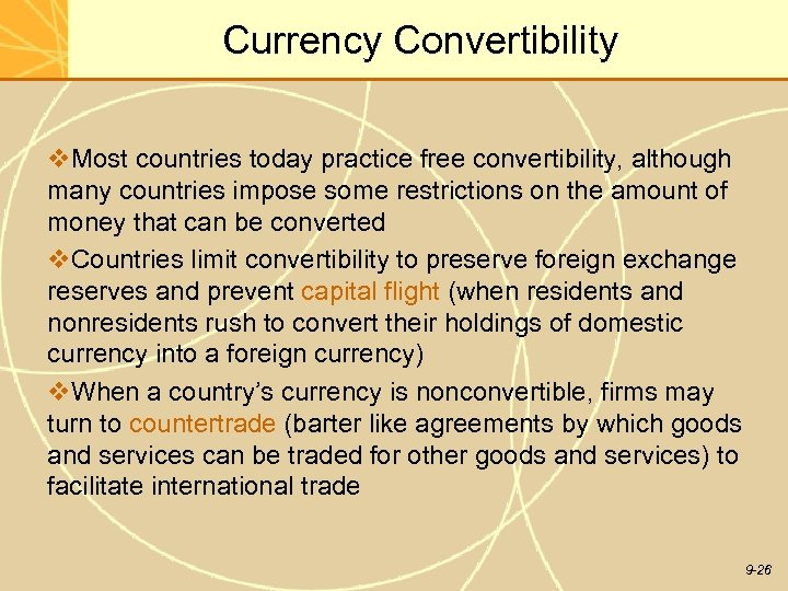 Currency Convertibility v. Most countries today practice free convertibility, although many countries impose some