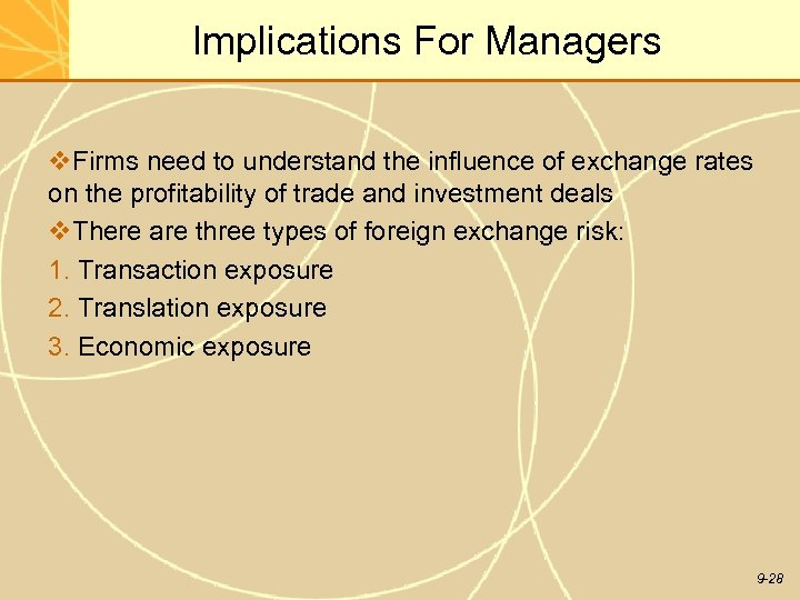 Implications For Managers v. Firms need to understand the influence of exchange rates on
