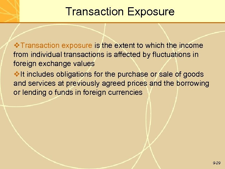 Transaction Exposure v. Transaction exposure is the extent to which the income from individual