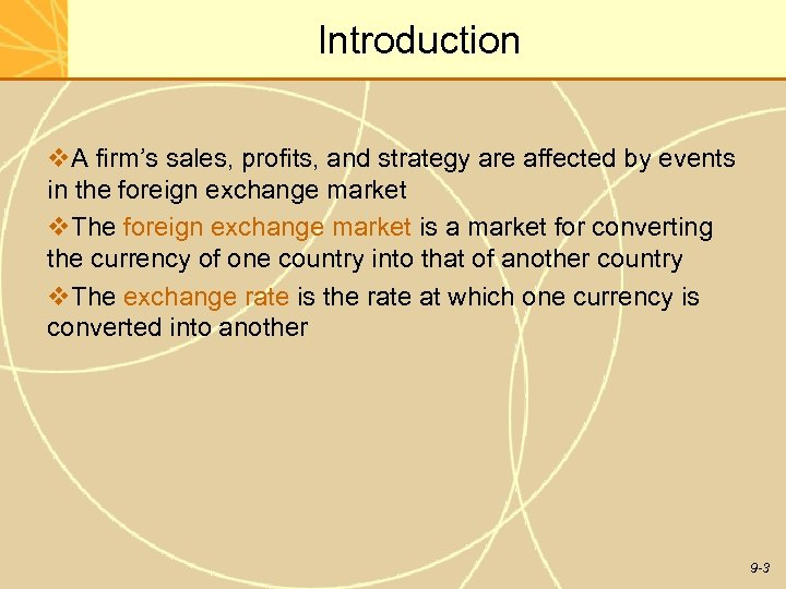 Introduction v. A firm's sales, profits, and strategy are affected by events in the