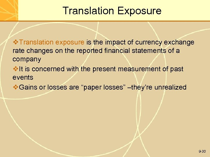 Translation Exposure v. Translation exposure is the impact of currency exchange rate changes on