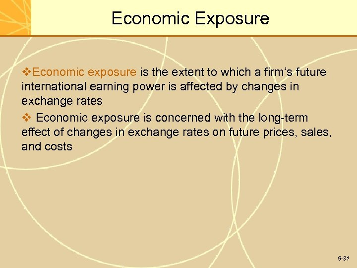 Economic Exposure v. Economic exposure is the extent to which a firm's future international