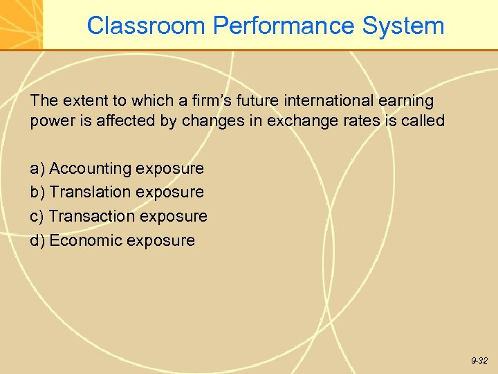Classroom Performance System The extent to which a firm's future international earning power is