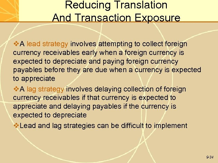 Reducing Translation And Transaction Exposure v. A lead strategy involves attempting to collect foreign