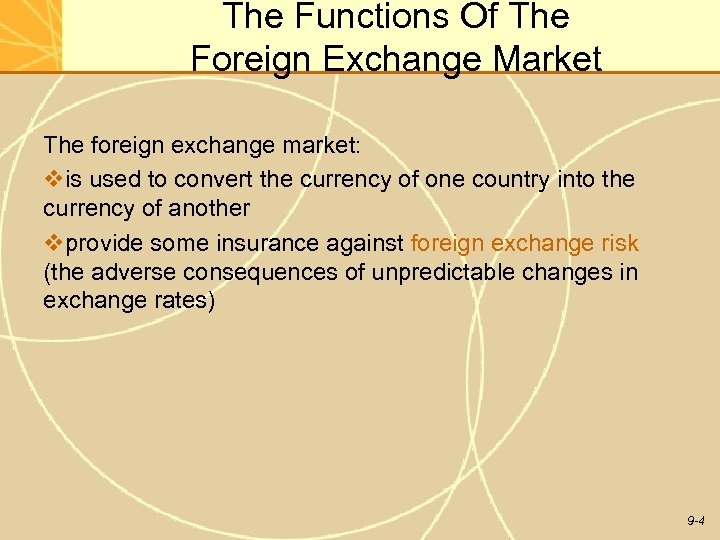 The Functions Of The Foreign Exchange Market The foreign exchange market: vis used to