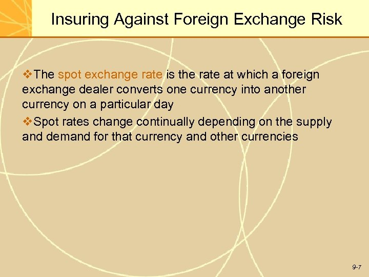 Insuring Against Foreign Exchange Risk v. The spot exchange rate is the rate at