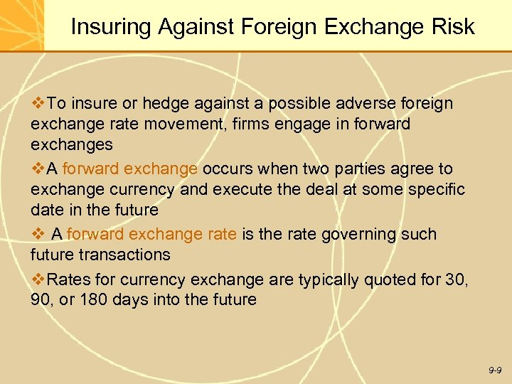 Insuring Against Foreign Exchange Risk v. To insure or hedge against a possible adverse