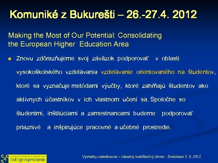 Komuniké z Bukurešti – 26. -27. 4. 2012 Making the Most of Our Potential:
