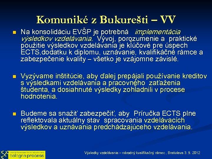Komuniké z Bukurešti – VV n n n Na konsolidáciu EVŠP je potrebná implementácia