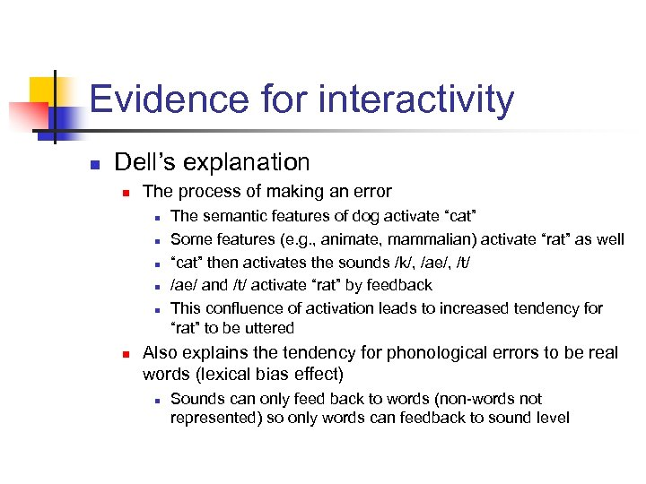 Evidence for interactivity n Dell's explanation n The process of making an error n