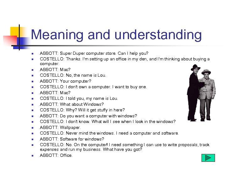 Meaning and understanding n n n n n ABBOTT: Super Duper computer store. Can