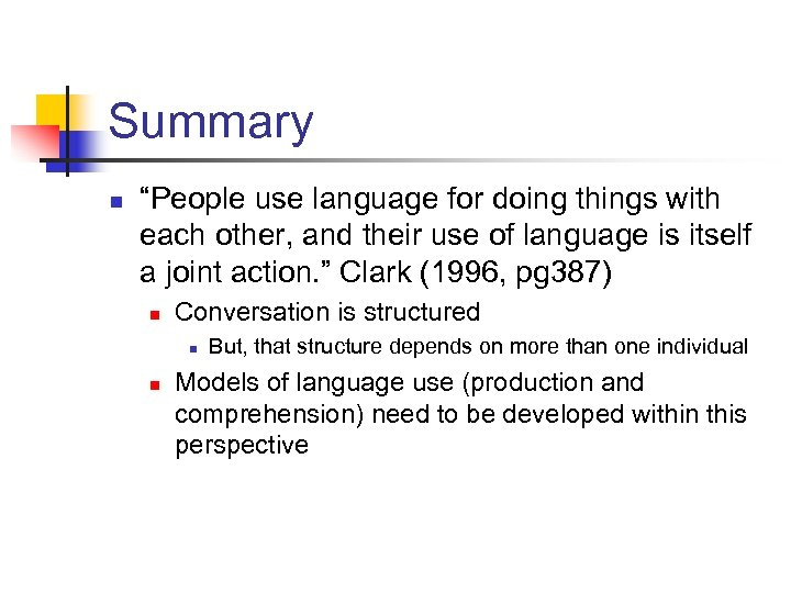 """Summary n """"People use language for doing things with each other, and their use"""