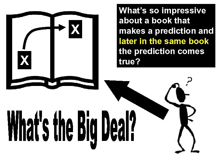X X What's so impressive about a book that makes a prediction and later