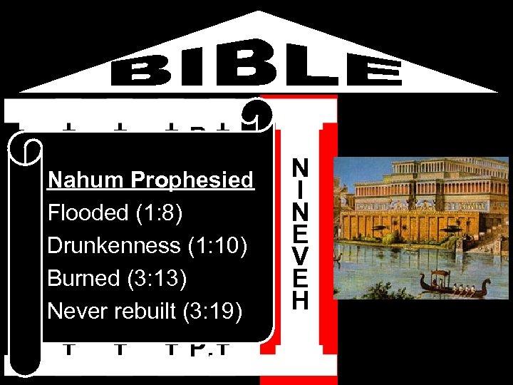 D B K E A I I Nahum Prophesied J S B S O