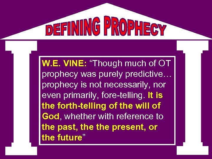 """W. E. VINE: """"Though much of OT prophecy was purely predictive… prophecy is not"""