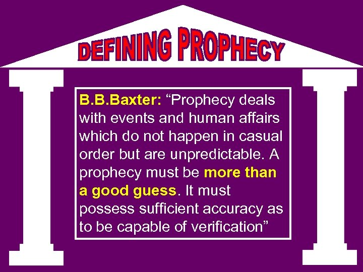 """B. B. Baxter: """"Prophecy deals with events and human affairs which do not happen"""