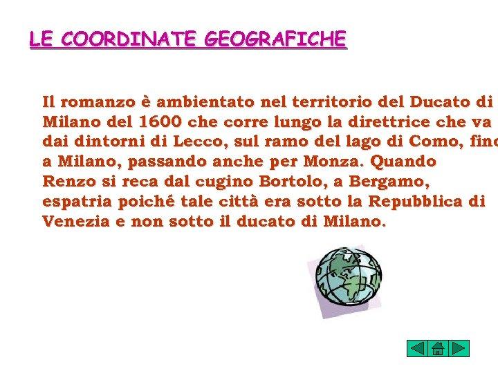 LE COORDINATE GEOGRAFICHE Il romanzo è ambientato nel territorio del Ducato di Milano del